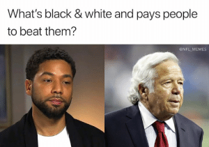 Memes, Nfl, and Black: What's black & white and pays people  to beat them?  @NFL MEMES 😂😂😂 (Credit: Tim Kowalski)