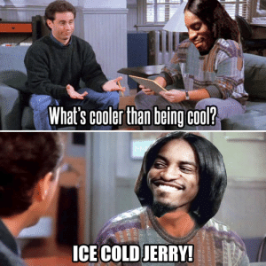 Tumblr, Blog, and Cool: What's cooler than being cool?  ICE COLDJERRY awesomesthesia:  Alright now SHAKE IT!
