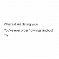 Dating, Memes, and Wings: What's it like dating you?  You've ever order 10 wings and got 😂 😂 🤣