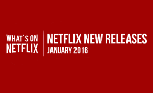 Meme, Netflix, and Tumblr: WHATS ON NETFLIX NEW RELEASES  NETFLIX JANUARY 2016 meme-mage:    January 2016 Netflix New Releases   The January 2016 Netflix new releases have finally  been announced!  This month Netflix has a few classics and favorites in store  including a few new Netflix originals. http://whatsonnetflix.com/whats-new/new-releases-january-2016/