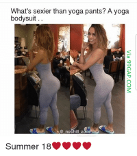 #LOL: Funny Meme About Hot Girl vs. Yoga Pants: What's sexier than yoga pants? A yoga  bodysuit  @ nochill z  Summer 18 #LOL: Funny Meme About Hot Girl vs. Yoga Pants