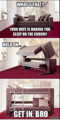 Everyone needs a sofa like this...just in case.: WHATS THAT  YOUR WIFE IS MAKING YOU  SLEEP ON THE COUCH?  HOLD ONm  GETTIN BRO  noh Everyone needs a sofa like this...just in case.
