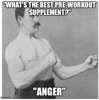 """Never change r/fitness. Never change.: WHATS THE BEST PRE-WORKOUT  SUPPLEMENT  """"ANGER""""  mg flip com Never change r/fitness. Never change."""