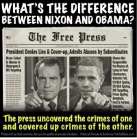 Fail, Irs, and Memes: WHAT'S THE DIFFERENCE  BETWEEN NIXON AND OBAMA?  The Free Bre  NATIONAL  President Denies Lies&Cover-up, Admits Abuses by Subordinates  Obama Not  Nixon Linked  to Abuses in  Responsible  Watergate &  for Abuses of,  IRS Targeting  Lying to Pass  Obamacare,  Website Fail,  EU NSA Spying,  US NSA Spying,  IRS Targeting,  Press S  Benghazi  Fast&Furious,  Solyndra,  The press uncovered the crimes of one  and covered up crimes of the other.  Photos by their owners, fair use for political parody intended, Political Parody & Satire by PatriotBites.com 😤😬😠 Visit our Store 👉🏽 https://goo.gl/zS6WxN Use code CDHLIFE10 for 10% off Support 2nd Amendment Advocacy Use code CDHLIFE10 for 10% off SHARE & FOLLOW US