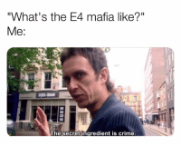 "Crime, Memes, and Air Force: ""What's the E4 mafia like?""  The secret ingredient is crime. The Lance Corporal underground in the Marines. What does the Navy and Air Force call it?"