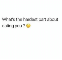 i'll probably like you too much then you'll get annoyed 😂 https://t.co/HpWzfTtble: What's the hardest part about  dating you i'll probably like you too much then you'll get annoyed 😂 https://t.co/HpWzfTtble