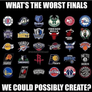 Chicago, Chicago Bulls, and Finals: WHAT'S THE WORST FINALS  MEMPHIS  RIZZLIES  CHICAGO  BULLS  BINGS NUGGETS  foENVE  MIAMI  HEAT  NEW ORLEANS  HORNETS  s  ONBAMEMESGoat2  NETS  ORLANDO  TRIGIC  TIMBERWOLVES  SUNS   Pacers  BROOKLYN  PARTLA  TECNUNGTENR  ORDRIO  SPURS  PISTONS  WIZARD  ARRIONS  WE COULD POSSIBLY CREATE?  LTIC  CEL  RA Charlotte vs Memphis  #PhillyBeastSteak