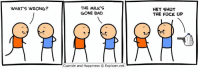 Cyanide & Happiness: WHAT'S WRONG?  THE MILK'S  GONE BAD  THE FUCK UP  Cyanide and Happiness © Explosm.net Cyanide & Happiness