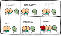 Memes, Zombies, and Cyanide and Happiness: WHAT'S WRONG  WITH BILLY?  WAIT...  OH NO! HE TURNED  INTO A ZOMBIE!  WASN'T BILLY  A VEGETARIAN?  Cyanide and Happiness O Explosm.net  HE'S GOING TO  EAT US!  OH SHIT! By @KrisExplosm. You look like the type that could use a comic or two. We've got a few extra over at http:-www.explosm.net. Help yourself!⠀ ⠀ Have you bought your tickets to PAX South yet? You better! Click the link in our bio for more info. Come hang out with us and watch us play Joking Hazard! (Unless you're chicken... bock bock booock...)