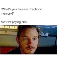 "Take me back 😢 Follow @thespeckyblonde @thespeckyblonde @thespeckyblonde @thespeckyblonde: ""What's your favorite childhood  memory?""  Me: Not paying bills Take me back 😢 Follow @thespeckyblonde @thespeckyblonde @thespeckyblonde @thespeckyblonde"
