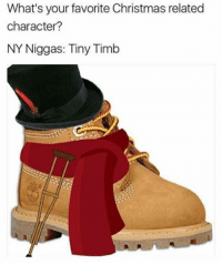 NY Niggas: What's your favorite Christmas related  character?  NY Niggas: Tiny Timb