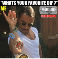 """Memes, 🤖, and Copenhagen: """"WHATS YOUR FAVORITE DIP  ME  MUDJUG  portable spittoons  @CHRISDIRST  ON SIN  SOUTHERN Sprinkle that Copenhagen goodness! 😂"""