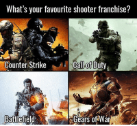 Which is the best of the best?: What's your favourite shooter franchise?  Counter Strike  Call of Duty  Battlefield  Gears of War Which is the best of the best?