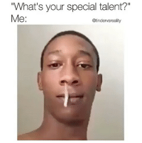 """Tag someone who is talented AF 👅 @guardsounds oops: """"What's your special talent?""""  Me:  @tindervsreality Tag someone who is talented AF 👅 @guardsounds oops"""