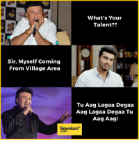 "Memes, Http, and 🤖: What's Your  Talent??  Sir, Myself Coming  From Village Area  Tu Aag Langaa Degaa  Aag Lagaa Dega a Tu  Aag Aag!  Bewakoof""  .com When you don't know your hidden talent :P  Revamp your wardrobe at: http://bwkf.shop/View-Collection"