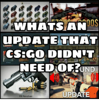 in my opinion,the Inferno remake + Negev update were the most useless shit ever ---------------------------------- 👽 Hope you enjoyed my new post! ❤ If you appreciated it,leave a like or tag your friends,if you have any ( ͡° ͜ʖ ͡°) **🔥 AK | Cartel FN GW when we'll reach 20k!** ---------------------------------- 💥 Current partners: @justcsgothingss @csgostickerwastes @thekidgamer03 @trongamingnetwork @awper_for_life @zloowycsgo ---------------------------------- 💯 Top Donators: 1) thederpcharley (397,99€) 2) theo (176,46€) 3) casual_knight (137,68€) ----------------------------------: WHATSANJU3  UPDATE THAT  NEEDIOFUND  UPDATE  R8 Revalver in my opinion,the Inferno remake + Negev update were the most useless shit ever ---------------------------------- 👽 Hope you enjoyed my new post! ❤ If you appreciated it,leave a like or tag your friends,if you have any ( ͡° ͜ʖ ͡°) **🔥 AK | Cartel FN GW when we'll reach 20k!** ---------------------------------- 💥 Current partners: @justcsgothingss @csgostickerwastes @thekidgamer03 @trongamingnetwork @awper_for_life @zloowycsgo ---------------------------------- 💯 Top Donators: 1) thederpcharley (397,99€) 2) theo (176,46€) 3) casual_knight (137,68€) ----------------------------------