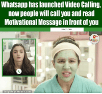 Whatsapp, Indianpeoplefacebook, and Motive: Whatsapp has launched Video Calling,  now people will call you and read  Motivational Message in front of you  VIDEO CALL  LA GHING  laughing colours.com Try Kiya Ki Nahi... ? ;)