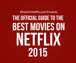 meme-mage:  Welcome to the 2015 official guide to the Best Movies On Netflix presented by Whats On Netflix.  In the next 9 pages we will cover all the top movies available for your streaming pleasure. http://whatsonnetflix.com/what-to-watch/best-movies-on-netflix-2015/ : WhatsOnNetflix.com Presents  THE OFFICIAL GUIDE TO THE  BEST MOVIES ON  NETFLIX  2015 meme-mage:  Welcome to the 2015 official guide to the Best Movies On Netflix presented by Whats On Netflix.  In the next 9 pages we will cover all the top movies available for your streaming pleasure. http://whatsonnetflix.com/what-to-watch/best-movies-on-netflix-2015/