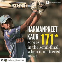 Repost @whats_thescore Take a bow, Harmanpreet. india womenscricket womenssport womeninblue worldcup harmanpreetkaur whatsthescore instasport instagood instalike instagram: What'sTheScore  HARMANPREET  KAUR 171  KAIR 171*  IND  scores  in the semi-final  when it mattered  most.  t  whats-thescore Repost @whats_thescore Take a bow, Harmanpreet. india womenscricket womenssport womeninblue worldcup harmanpreetkaur whatsthescore instasport instagood instalike instagram