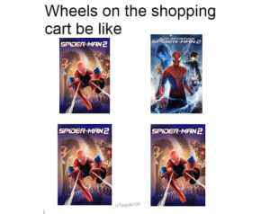 Wheels On The Shopping Cart Be Like The Amazing Spider