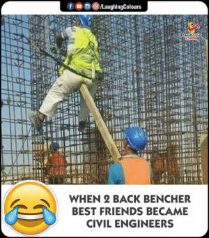 Friends, Best, and Indianpeoplefacebook: WHEN 2 BACK BENCHER  BEST FRIENDS BECAME  CIVIL ENGINEERS