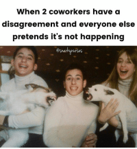Family, Memes, and Coworkers: When 2 coworkers have a  disagreement and everyone else  pretends it's not happening  esnartmurses So Sharon how's the family...? 😬 snarkynurses
