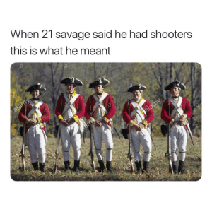 Savage, Shooters, and Dank Memes: When 21 savage said he had shooters  this is what he meant 21, 21, 21, 21 @earljunior 😂😂😂