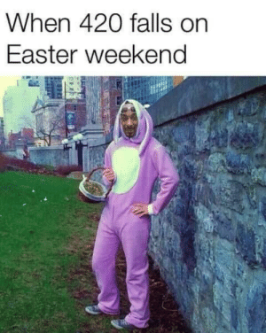Dank, Easter, and Memes: When 420 falls on  Easter weekend Happy 420 by SokolesKING MORE MEMES