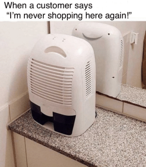 """Oh nooo via /r/memes https://ift.tt/31FAynM: When a customer says  """"I'm never shopping here again!"""" Oh nooo via /r/memes https://ift.tt/31FAynM"""