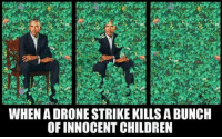 """Children, Drone, and Http: WHEN A DRONE STRIKE KILLS A BUNC  OF INNOCENT CHILDREN <p>Spicy format. Bound to cause endless popcorn threads. Invest! Invest! via /r/MemeEconomy <a href=""""http://ift.tt/2C37Kg9"""">http://ift.tt/2C37Kg9</a></p>"""