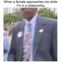 Bitch, Memes, and Black: When a female approaches me while  I'm in a relationship DON'T TOUCH ME, YOU RAGGEDY BITCH!! Black men don't cheat. 😤😤😤