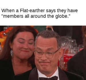 """Invest in Tom Hanks' Golden Globes face. via /r/MemeEconomy https://ift.tt/36s5DOB: When a Flat-earther says they have  """"members all around the globe."""" Invest in Tom Hanks' Golden Globes face. via /r/MemeEconomy https://ift.tt/36s5DOB"""