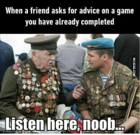 ⠀⠀⠀⠀⠀⠀⠀⠀⠀⠀⠀⠀⠀⠀⠀⠀⠀⠀⠀⠀⠀⠀⠀⠀⠀⠀⠀⠀⠀⠀ 😂Listen to grandpa dropping some knowledge son😂⠀⠀⠀⠀⠀⠀⠀⠀⠀⠀⠀⠀⠀⠀⠀⠀⠀⠀⠀⠀⠀⠀⠀⠀⠀⠀⠀⠀⠀⠀⠀⠀⠀⠀⠀- 👾Thanks for following👾 💥Turn on my post notifications 💥 🎮Have A Great Day! - twitch nintendoswitch xbox xboxone ps4 playstation savage gta gtavonline youtube gamer dankmemes csgo callofduty cod battlefield1 cat meme minecraft pc skyrim codmemes steam blizzard dota2 geek leagueoflegends relatable funnyaf overwatch: When a friend asks for advice on a game  you have already completed  Listen here, noob ⠀⠀⠀⠀⠀⠀⠀⠀⠀⠀⠀⠀⠀⠀⠀⠀⠀⠀⠀⠀⠀⠀⠀⠀⠀⠀⠀⠀⠀⠀ 😂Listen to grandpa dropping some knowledge son😂⠀⠀⠀⠀⠀⠀⠀⠀⠀⠀⠀⠀⠀⠀⠀⠀⠀⠀⠀⠀⠀⠀⠀⠀⠀⠀⠀⠀⠀⠀⠀⠀⠀⠀⠀- 👾Thanks for following👾 💥Turn on my post notifications 💥 🎮Have A Great Day! - twitch nintendoswitch xbox xboxone ps4 playstation savage gta gtavonline youtube gamer dankmemes csgo callofduty cod battlefield1 cat meme minecraft pc skyrim codmemes steam blizzard dota2 geek leagueoflegends relatable funnyaf overwatch