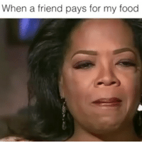 Fire, Food, and Memes: When a friend pays for my food You are everything 😂😂😘❤ oprahwinfrey ( @kayodemodupeojo ) Food foodporn foodie _ _ _ FOLLOW: ➡@_IM_JUST_THAT_GUY_____⬅ for daily fire posts 🔥🤳🏼