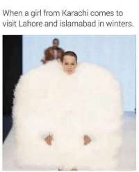 karachi: When a girl from Karachi comes to  visit Lahore and islamabad in winters.