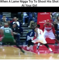 Funny, Girl, and Your Girl: When A Lame Nigga Try To Shoot His Shot  At Your Girl  #hood clips Im done😂😂😂