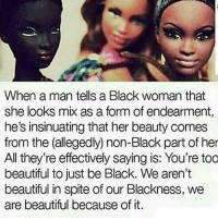 """Africa, Beautiful, and Church: When a man tells a Black woman that  she looks mix as a form of endearment,  he's insinuating that her beauty comes  from the (allegedly) non-Black part of her  All they're effectively saying is: You're too  beautiful to just be Black. We aren't  beautiful in spite of our Blackness, we  are beautiful because of it. Black is Beautiful. Supremacy is a mental illness. Bleaching cream disgusts me. The ideology that created it disgusts me. I didn't see any Europeans in DR Congo. (Not saying there aren't any) I have only seen beautiful dark skinned Africans. But I have seen bleaching products everywhere owned by European companies. In Europe I see tanning cream everywhere... They want Africans whiter and they want to be darker? I am confused? Like if you think all African countries should ban Bleaching products. No they aren't beneficial to the countries, most major European cooperations don't pay tax to Africa. Also the mindset was developed with colonial rhetoric, rape & control. The church & """"missionaries"""" told us whiteness is next to godliness. Now the media tells us that whiteness is pure & beauty's definition. Just look at every damn magazine. Even the major shopping centres are owned by European immigrants (they call themselves expats, I don't) guess what whole rows of bleaching products, beauty magazines with white people on & in or sisters with blonde hair, light skin, bleached skin or white foundation, then they retouch them to make them whiter. What the f*ck is wrong with these people? Just give it a rest. I heard all of this the lighter you are the less likely that you work outside & the whole classism thing. That is bullsh*t too. How about we just start petitions to get all of these bleaching products banned globally. It's f*cking Bleach... Bleach Fam, you go crazy if it gets on your clothes. If you drank it you would die. It's bleach. It is destroying organs. Your liver can't clean your blood of it, it causes cancer. You destro"""