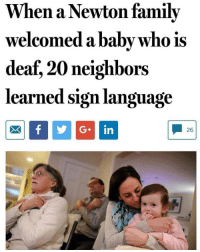 Nice story my boy.: When a Newton family  welcomed a babv who is  deaf, 20 neighbors  learned sign language  Gin  26 Nice story my boy.