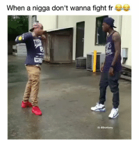 Memes, Fight, and 🤖: When a nigga don't wanna fight fr  WE  G: Bruhifunny 😂😂😂 (Credit: @dcyoungfly @moneybag_mafia) - Follow me @bruhifunny for more! 🏇🏾