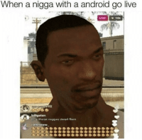Android, Live, and Real: When a nigga with a android go live Real talk 🤣 https://t.co/tXFYQJkMec