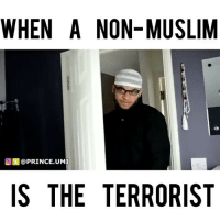 Memes, Muslim, and Prince: WHEN A NON-MUSLIM  O PRINCE UMI  IS THE TERRORIST When the penny drops 😩😩😩 Wait for it.... 🤣 TerrorismUK (@p.urplepills) (@prince.umi)