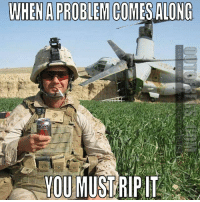 Energy, Memes, and Singing: WHEN A PROBLEM COMESALONG  YOU MUST RIP IT Anyone else start singing? whipit ripits energy energydrinks opsprey military deploy deploymentsucks deployment