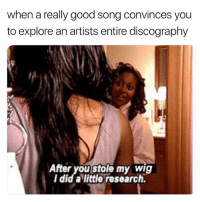 Weave, Good, and Grindr: when a really good song convinces you  to explore an artists entire discography  After you stole my wig  I did a little research. My weave is SNATCHED