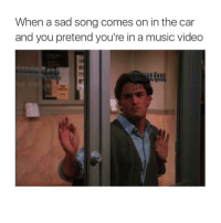 Funny, Music, and Video: When a sad song comes on in the car  and you pretend you're in a music video Everytime😅😅