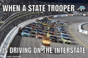 Driving, Funny, and Thanksgiving: WHEN A-STATE TROOPER  Teden  TOYOTA  IS DRIVING ON THE INTERSTATE  made with mematic Be careful driving for Thanksgiving! via /r/funny https://ift.tt/2S4FAW4