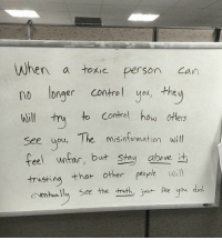 Yo, Control, and How: When a tokie person can  no longer control yo, the  ill tto Cortrol how olers  See uou. he misintomation will  feel untair, but Stay abwe t  trusting thatr Other Praplk ill  eventually see the tuth just lke you didl.