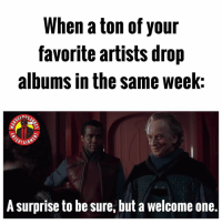 Memes, 🤖, and Who: When a ton of your  favorite artists drop  albums in the same week:  nil  TAIN  A surprise to be sure, but a welcome one. Who dropped the hottest album this year? MarvelousJokes