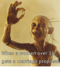 30: When a women over 30  gets a marriage proposal 30