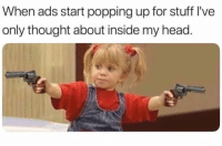 meirl: When ads start popping up for stuff I've  only thought about inside my head. meirl