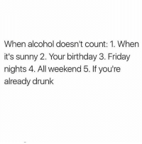 AYEEEEEEE hands up who's having an adult beverage tonight 💯🙋🏽🙋🏽🙋🏽🙋🏽🙋🏽🙋🏽🙋🏽🍷: When alcohol doesn't count: 1. When  it's sunny 2. Your birthday 3. Friday  nights 4. All weekend 5. If you're  already drunk AYEEEEEEE hands up who's having an adult beverage tonight 💯🙋🏽🙋🏽🙋🏽🙋🏽🙋🏽🙋🏽🙋🏽🍷